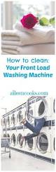 how to clean your front load washing machine aileen cooks how to clean a front load washing machine