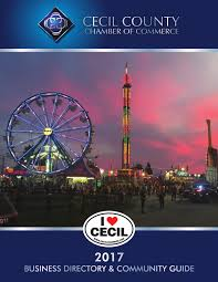2017 cecil county chamber of commerce business directory and