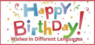 happy birthday greetings wishes in different languages happy