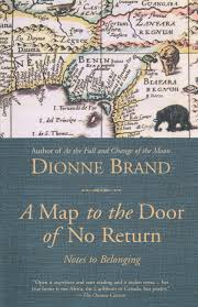 Maps To The Stars Review A Map To The Door Of No Return Notes To Belonging Dionne Brand