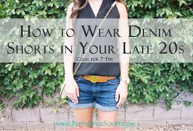 outfits for women in their early 20s paige denim shorts how to wear denim shorts in your late 20s early 30s