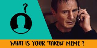 Taken Meme - what is your taken meme quizbeta personality
