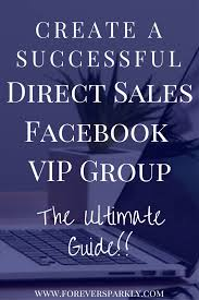 ultimate guide for a direct sellers facebook vip group group