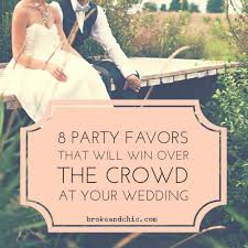 wedding party favor ideas 8 party favors that will win the crowd at your weddingbroke