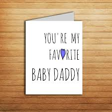 you u0027re my favorite baby daddy card first father u0027s day