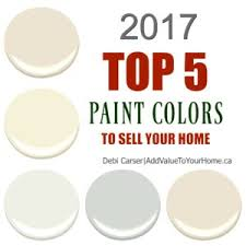 2017 top 5 paint colors to sell your home debi carser add value
