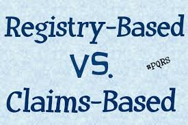 pqrs registries what s the difference between registry based and claims based