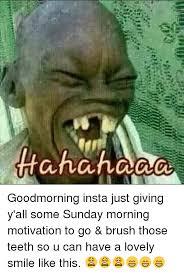 Sunday Morning Memes - haha haaa goodmorning insta just giving y all some sunday morning