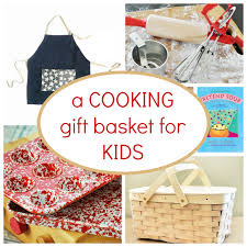 cooking gift baskets useful gifts for kids