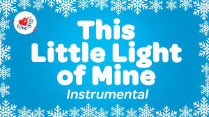 instrumental this little light of mine this little light of mine instrumental music with lyrics youtube