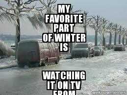 Florida Winter Meme - hawaiian winter my favorite part of winter is watching it on tv