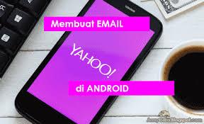 membuat yahoo mail via hp cara membuat alamat email lewat hp daftar yahoo indonesia mail