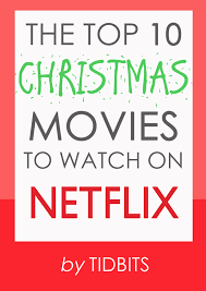 Woodworking Tv Shows On Netflix by The Top 10 Christmas Movies To Watch On Netflix Tidbits