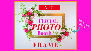 diy photo booth frame diy photo booth frame dollar tree wedding diy
