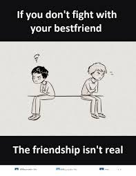 Funny Fight Memes - if you don t fight with your best friend the friendship isn t real