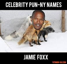 Internet Meme Names - celebrity name puns jamie foxx