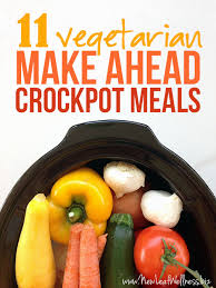 eleven vegetarian make ahead crockpot recipes u2013 new leaf wellness