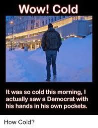 It S So Cold Meme - it s so cold meme 100 images it s so cold by nojaja meme center