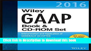 download wiley gaap 2016 interpretation and application of