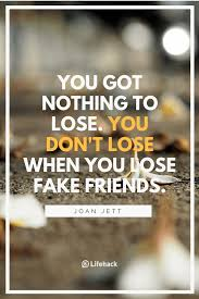quotes from letting ana go 25 fake friends quotes to help you treasure the true ones