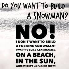 Hate Snow Meme - i hate snow e cards pinterest snow humor and funny quotes