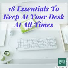 Things To Keep On Office Desk The 18 Items To Keep At Your Desk If You Want To Nail Your Day At