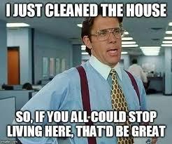 Clean House Meme - k thanks joelle wisler writer facebook