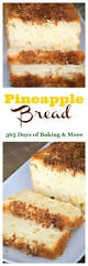 pineapple bread 365 days of baking and more