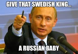 Swedish Meme - good guy putin meme imgflip