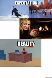 Winter Break Meme - expectation reality winter break quickmeme