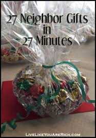 27 neighbor gifts in 27 minutes gift neighbor christmas gifts