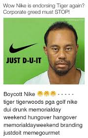 Nike Memes - wow nike is endorsing tiger again corporate greed must stop