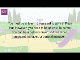 how old do you have to be to get a job at pizza hut youtube