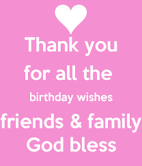 Thanksgiving Sms For Birthday Wishes Thank You All For The Birthday Wishes I Birthday Wishes