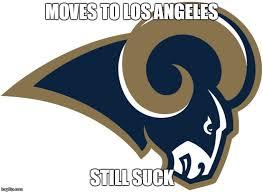 Rams Memes - la rams suck imgflip