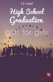 girl high school graduation gifts 12 cool graduation gifts for the high school high school