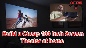 build a 100 inch screen home theater with hd led projector youtube