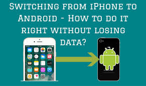 switching from iphone to android how to switch from iphone to android without losing data