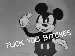 Mickey Mouse Meme - f you bitches funny black and white memes meme mickey mouse things