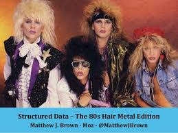 metal hair structured data and schema org the hair metal edition