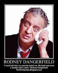 Rodney Dangerfield Memes - rodney dangerfield google search two weeks later pinterest