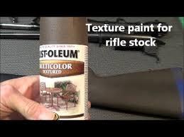 Krylon Textured Spray Paint - textured paint rifle stock remodel youtube