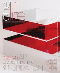 one life magazine fall issue by one sotheby u0027s international