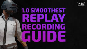 pubg replay controls pubg 1 0 replay smoothest video guide best results youtube