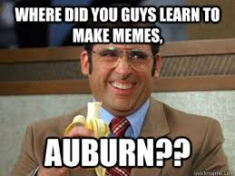 To Make A Meme - where did you guys learn to make memes auburn brick tamland
