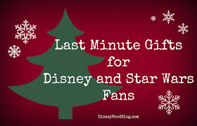 disney and star wars last minute gift guides a little something