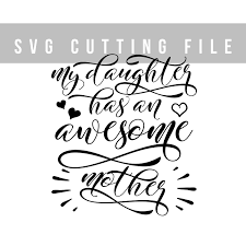 my daughter has an awesome mother svg cricut file word art svg