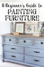 Furniture Paint Beginner U0027s Guide To Painting Furniture Paint Furniture Unique