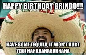 Mexican Birthday Meme - happy birthday gringo funny happy birthday meme funny