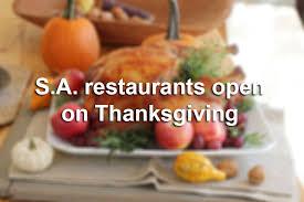 where to eat in san antonio this thanksgiving san antonio